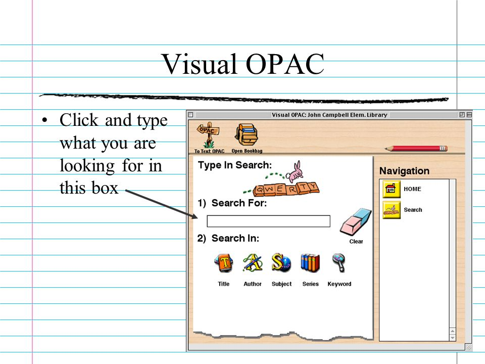 Visual OPAC Click and type what you are looking for in this box