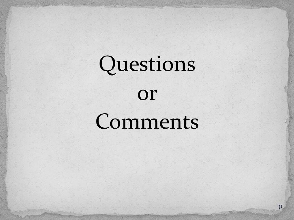 Questions or Comments 31