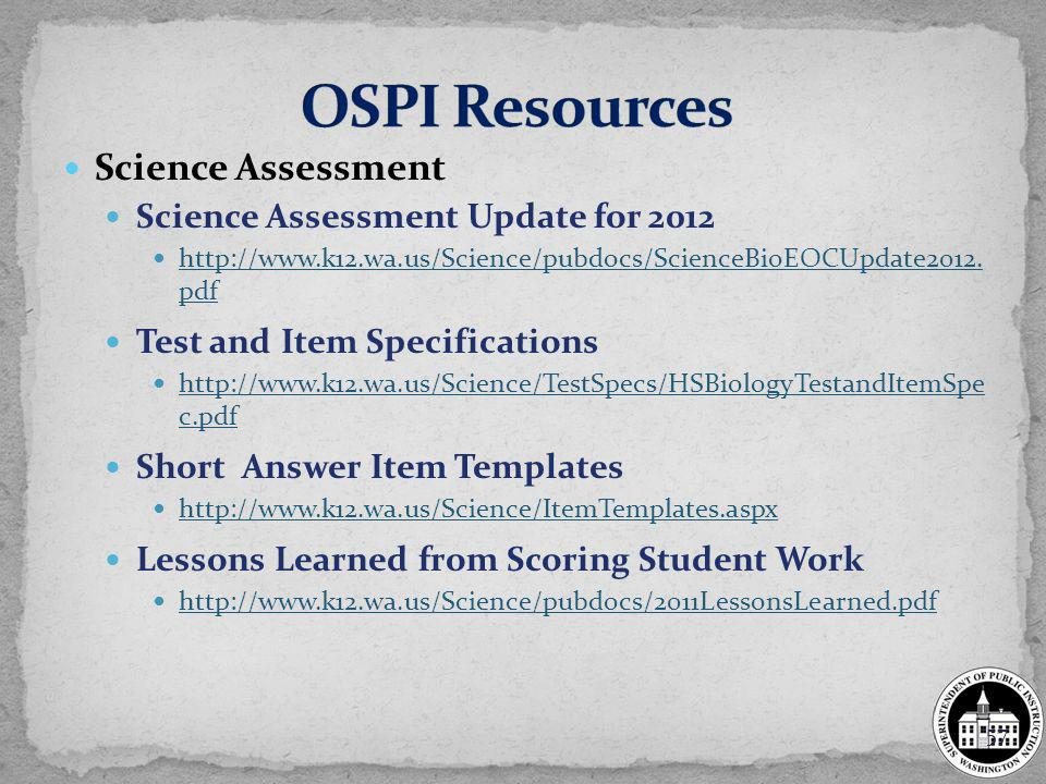 Science Assessment Science Assessment Update for 2012 http://www.k12.wa.us/Science/pubdocs/ScienceBioEOCUpdate2012.