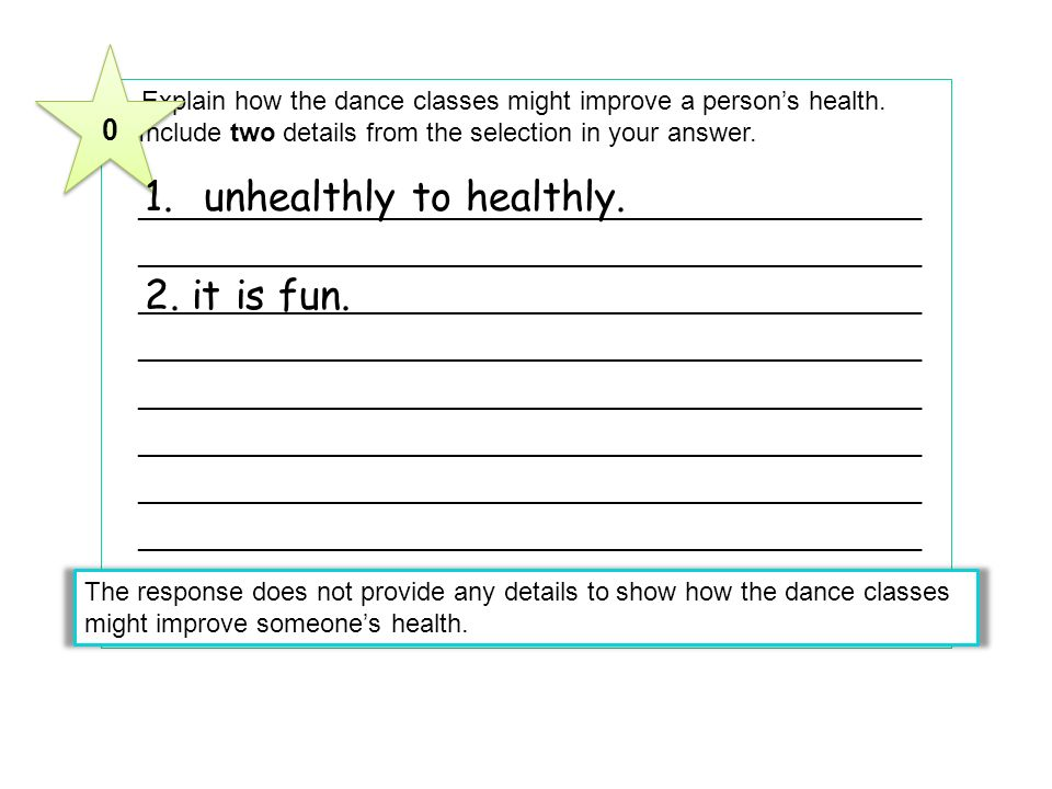 1 Explain how the dance classes might improve a persons health. Include two details from the selection in your answer. _______________________________