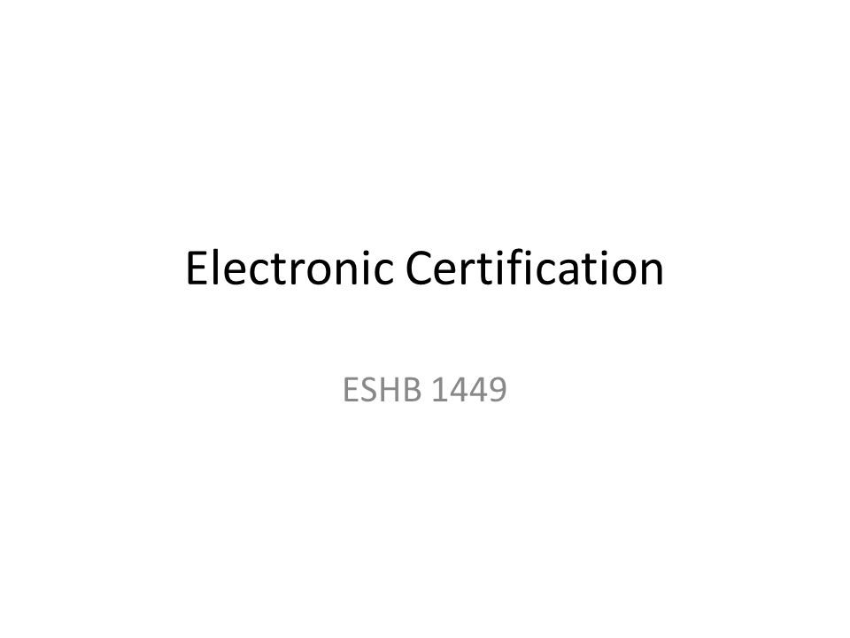 Electronic Certification ESHB 1449