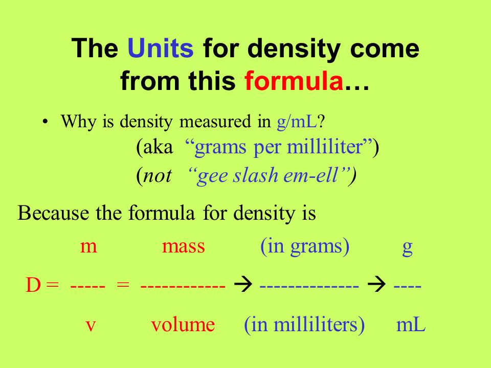 Example: Density Density is a property of matter.