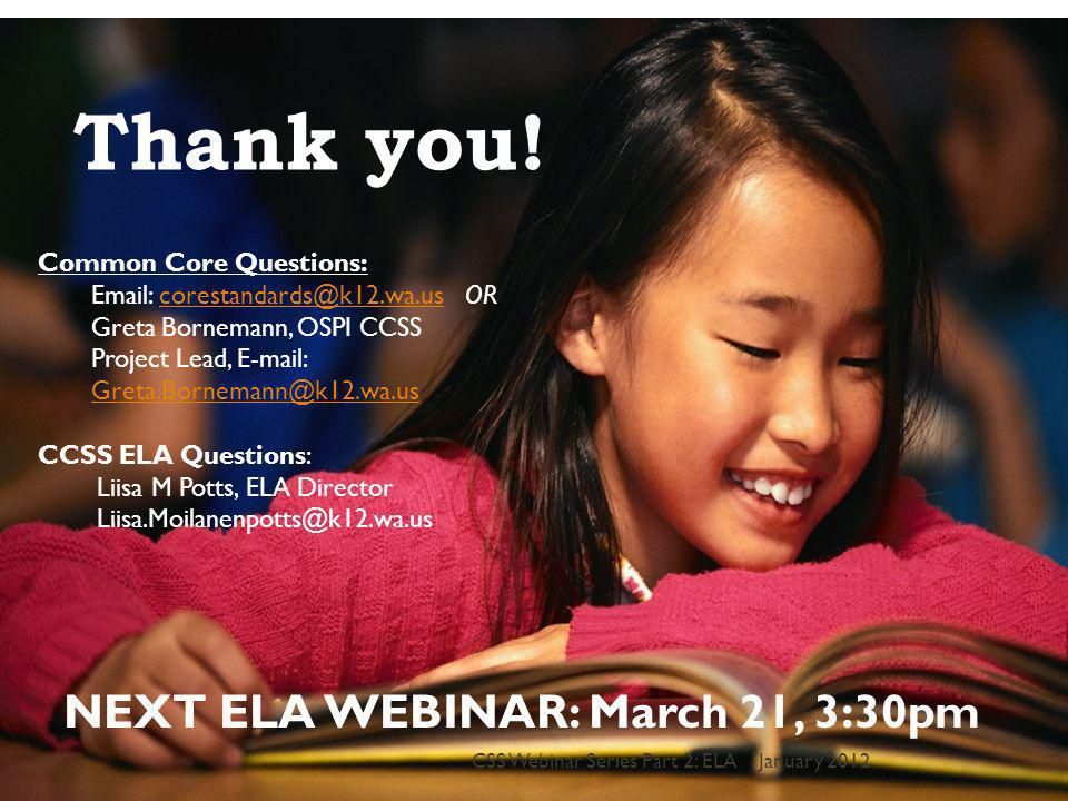 44 Thank you! Common Core Questions: Email: corestandards@k12.wa.us ORcorestandards@k12.wa.us Greta Bornemann, OSPI CCSS Project Lead, E-mail: Greta.B