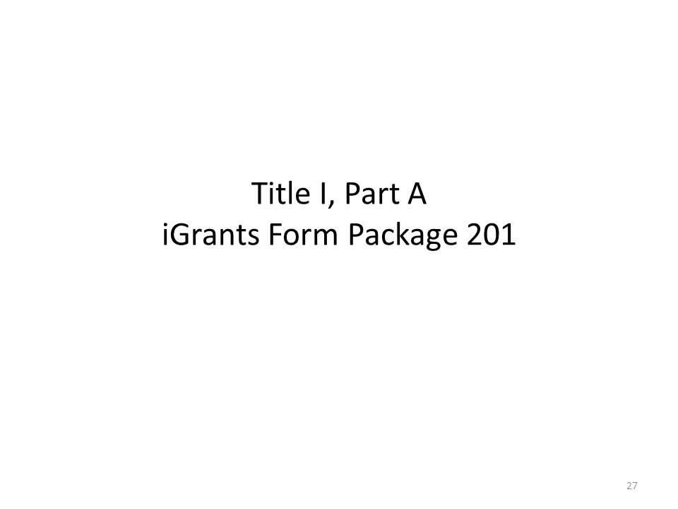 Title I, Part A iGrants Form Package 201 27