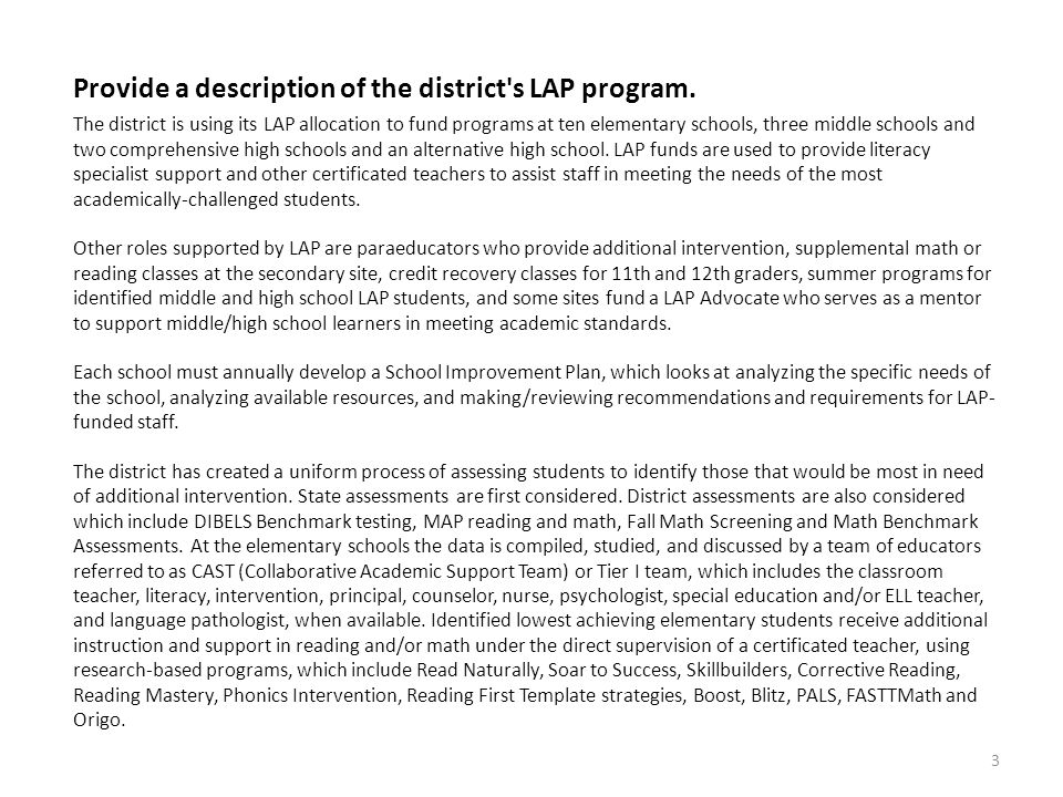 Provide a description of the district's LAP program. The district is using its LAP allocation to fund programs at ten elementary schools, three middle
