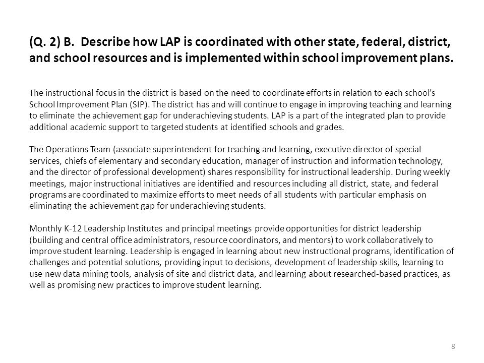(Q. 2) B. Describe how LAP is coordinated with other state, federal, district, and school resources and is implemented within school improvement plans