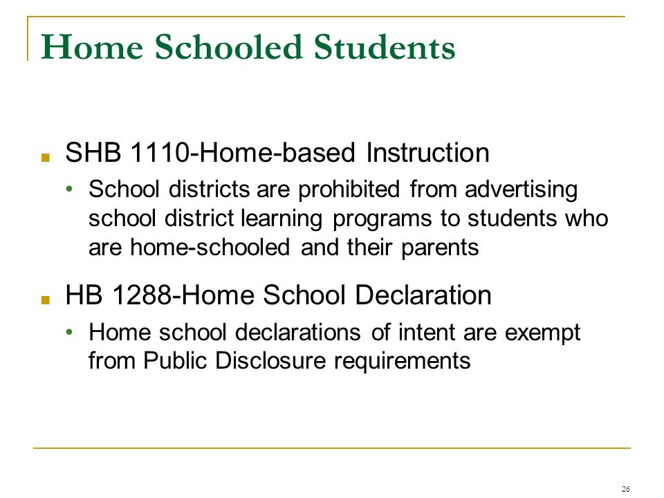 Home Schooled Students SHB 1110-Home-based Instruction School districts are prohibited from advertising school district learning programs to students