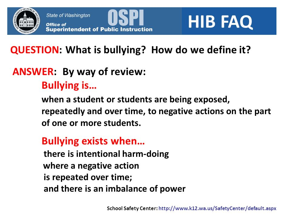 HIB FAQ QUESTION: What is bullying. How do we define it.