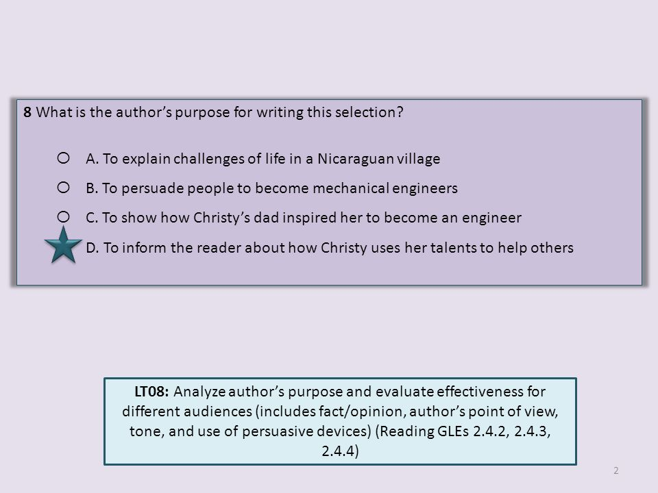 8 What is the authors purpose for writing this selection? O A. To explain challenges of life in a Nicaraguan village O B. To persuade people to become