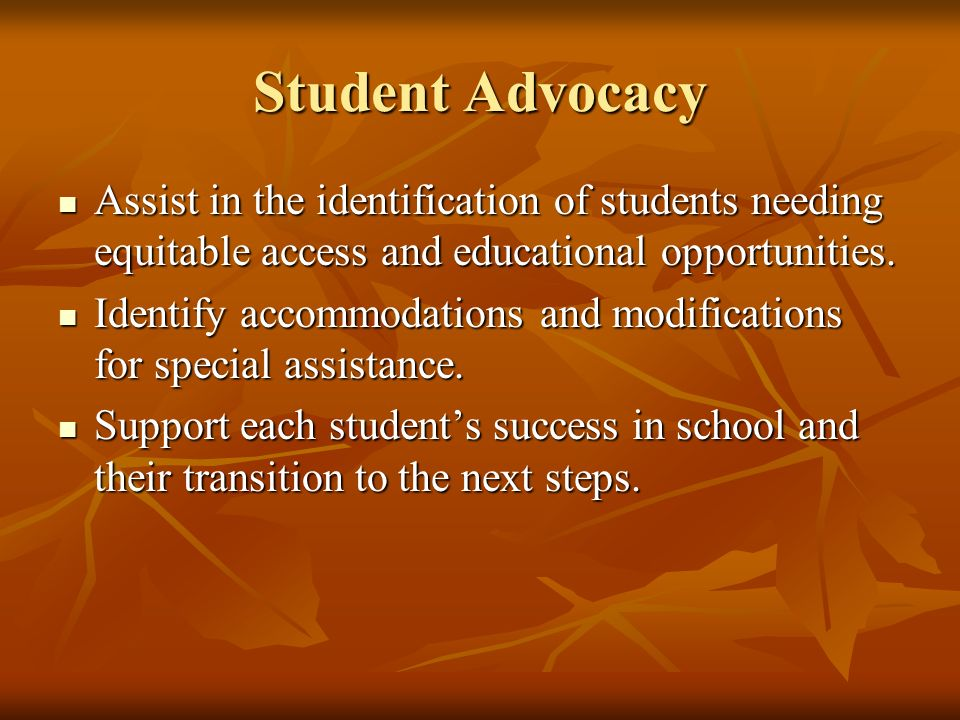 Student Advocacy Assist in the identification of students needing equitable access and educational opportunities. Assist in the identification of stud