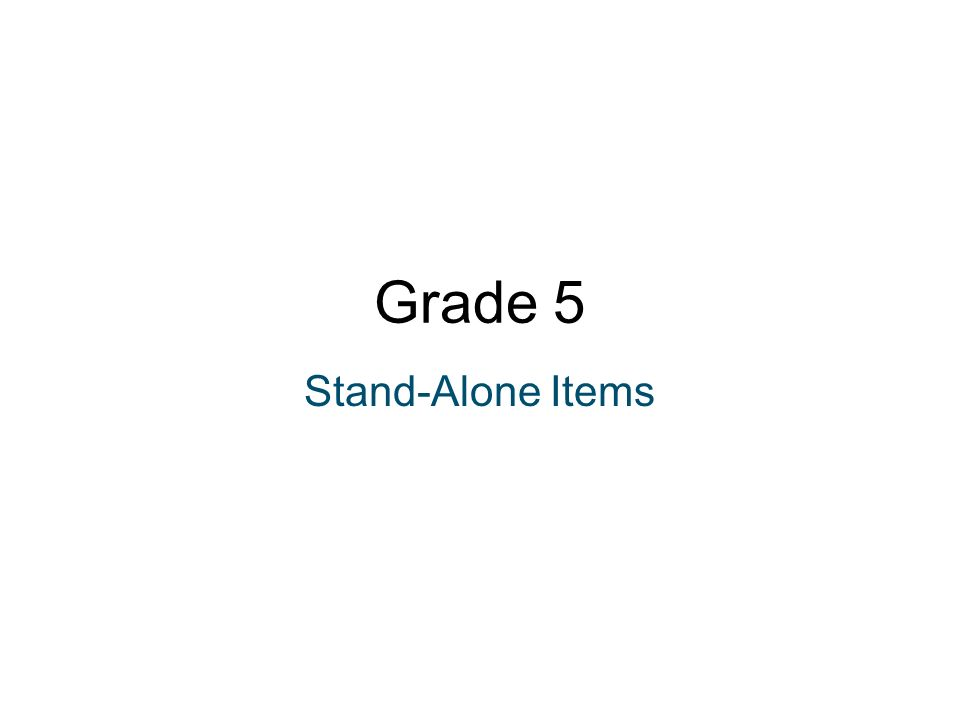 Grade 5 Stand-Alone Items