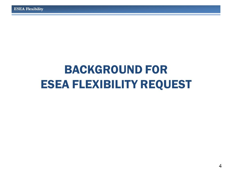 ESEA Flexibility WHY DID WASHINGTON STATE APPLY.This is the right decision for Washington State.