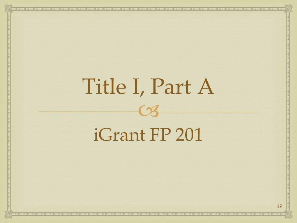 Title I, Part A iGrant FP 201 49