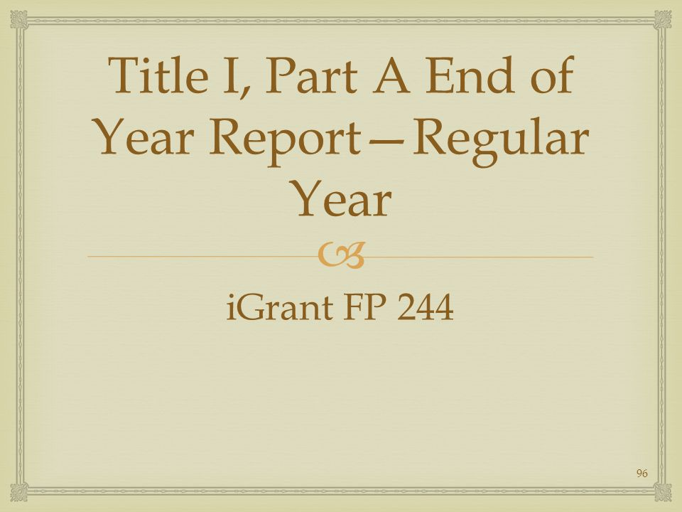 Title I, Part A End of Year ReportRegular Year iGrant FP 244 96