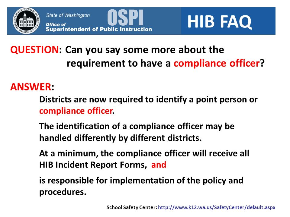 HIB FAQ QUESTION: Can you say some more about the requirement to have a compliance officer.