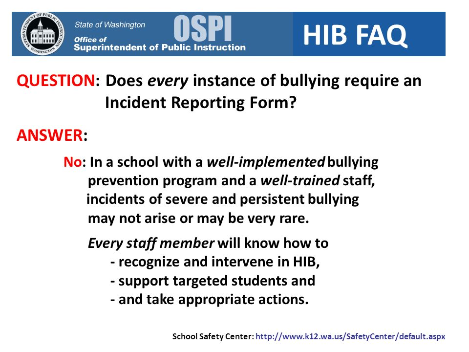 HIB FAQ QUESTION: Does every instance of bullying require an Incident Reporting Form.