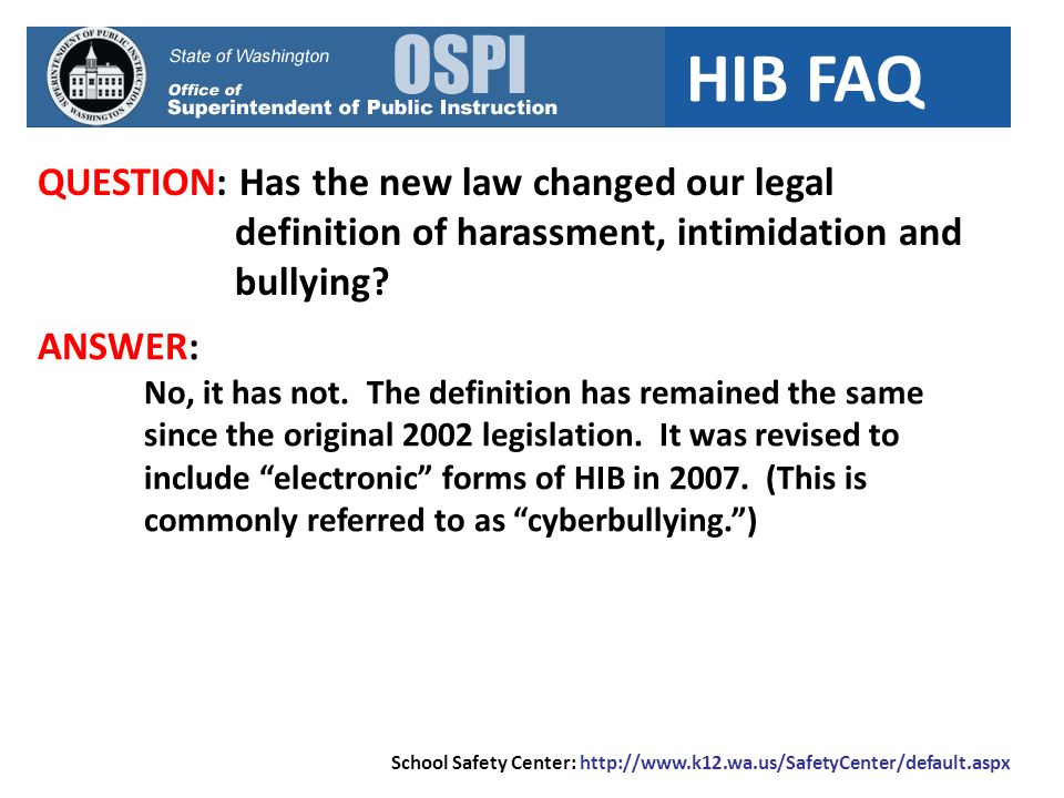 HIB FAQ QUESTION: Has the new law changed our legal definition of harassment, intimidation and bullying.