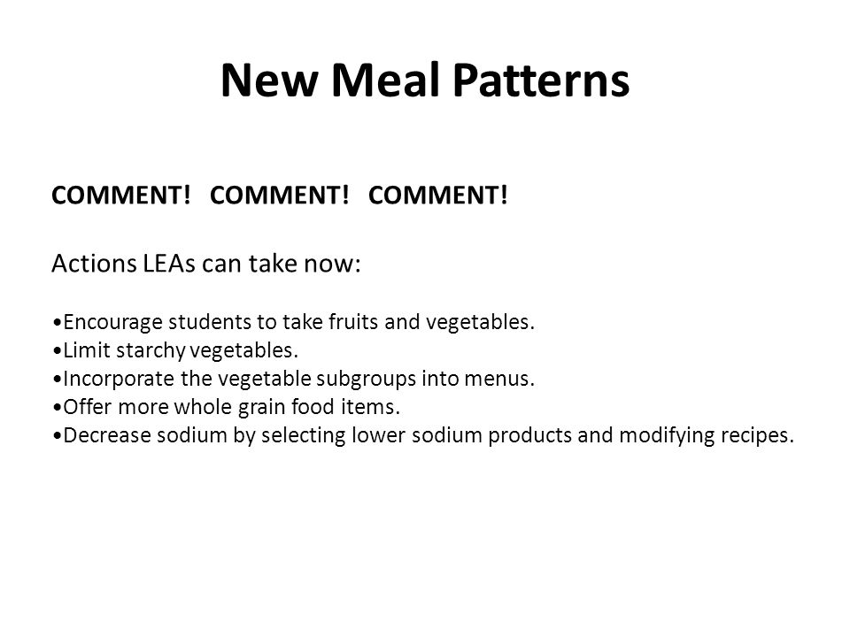New Meal Patterns COMMENT. COMMENT. COMMENT.