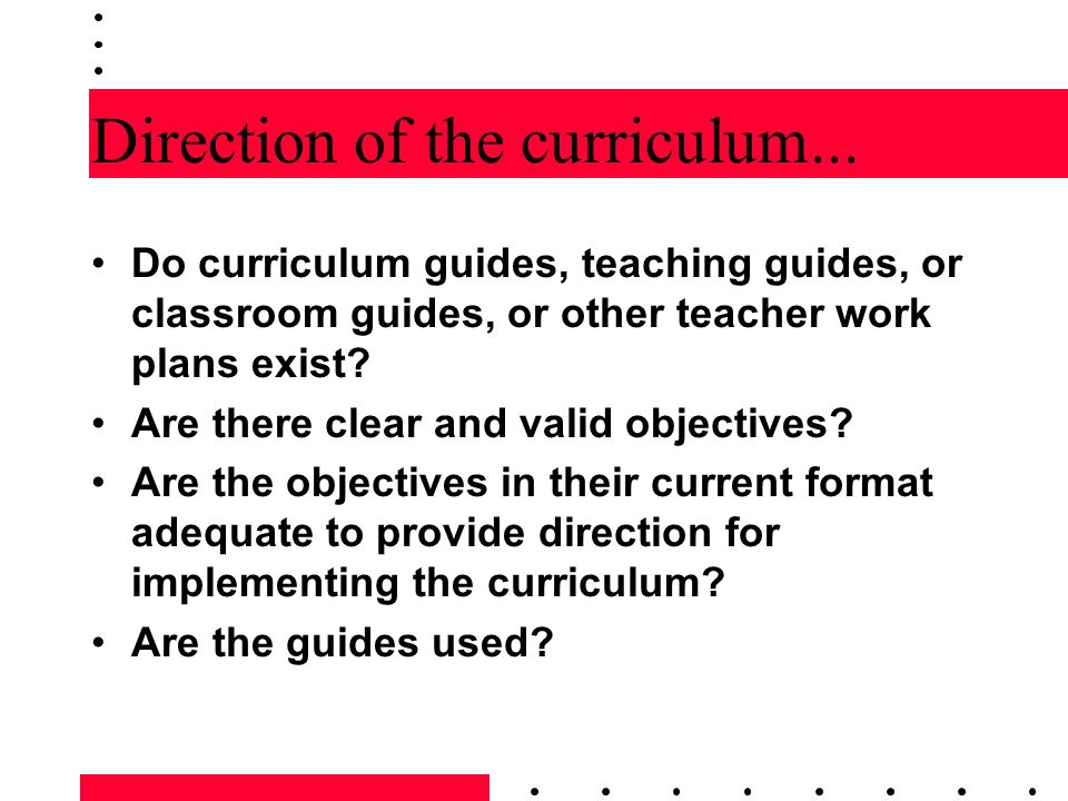 Direction of the curriculum... Do curriculum guides, teaching guides, or classroom guides, or other teacher work plans exist? Are there clear and vali
