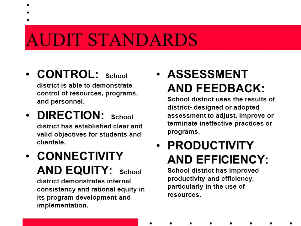 Standard One: Control Curriculum adoption by board Policies Operational framework State requirements and local goals Use of data Administrative structure Functional Line of authority Organizational development Planning Change framework