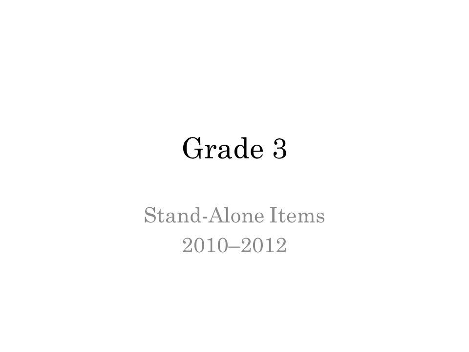 Grade 3 Stand-Alone Items 2010–2012
