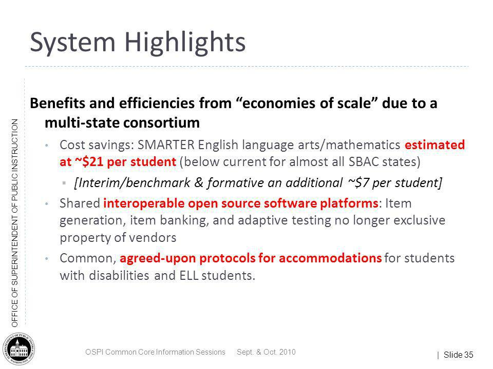 | Slide 35 OFFICE OF SUPERINTENDENT OF PUBLIC INSTRUCTION Benefits and efficiencies from economies of scale due to a multi-state consortium Cost savin