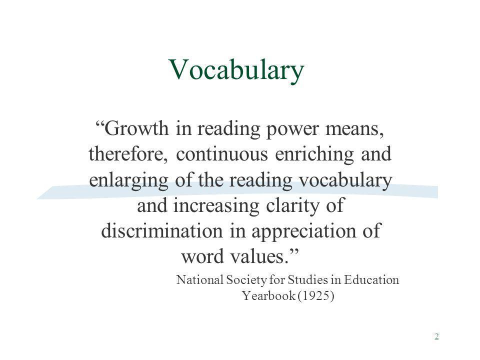 2 Vocabulary Growth in reading power means, therefore, continuous enriching and enlarging of the reading vocabulary and increasing clarity of discrimi