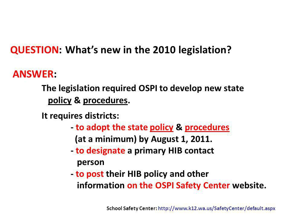 QUESTION: Whats new in the 2010 legislation.