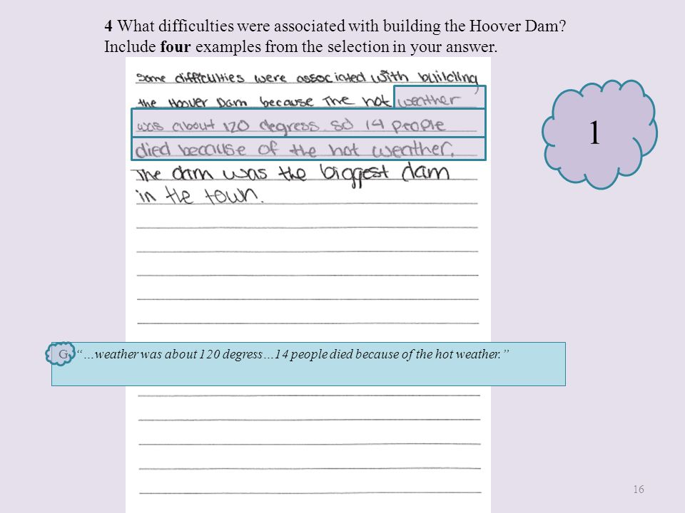 4 What difficulties were associated with building the Hoover Dam? Include four examples from the selection in your answer. G. …weather was about 120 d