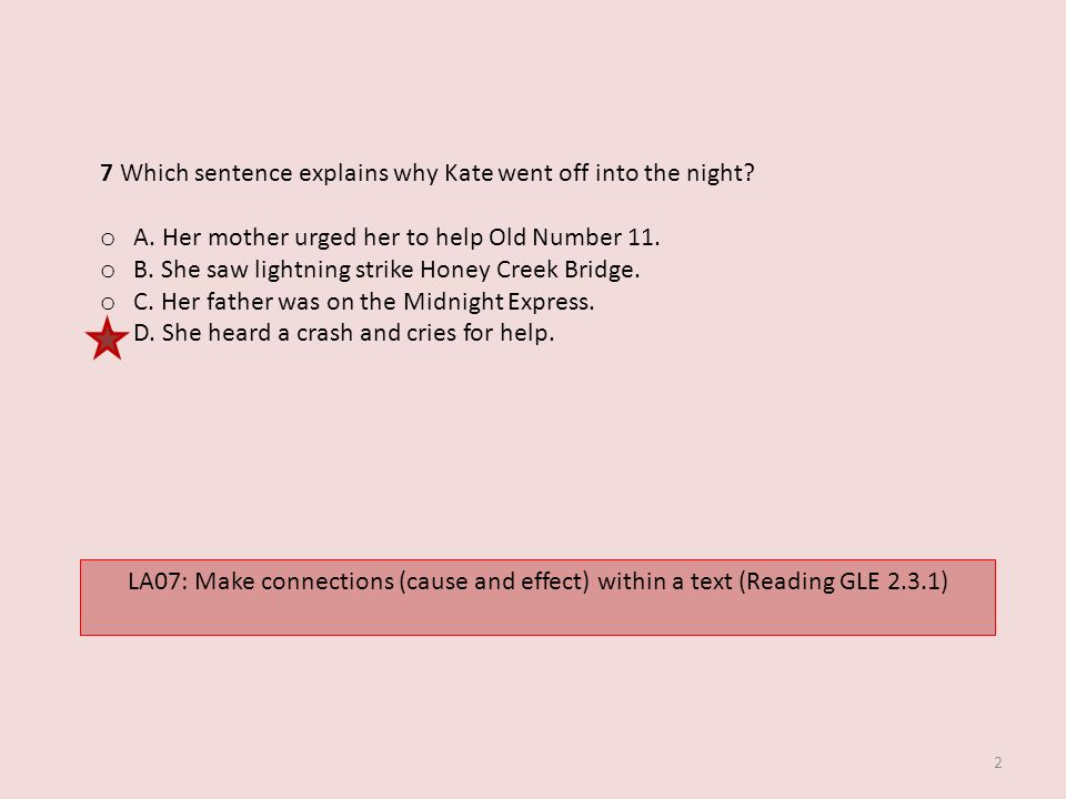 7 Which sentence explains why Kate went off into the night.