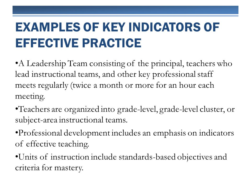 A Leadership Team consisting of the principal, teachers who lead instructional teams, and other key professional staff meets regularly (twice a month or more for an hour each meeting.