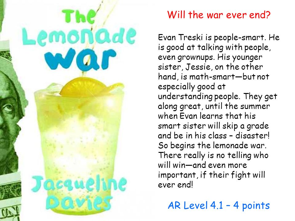 Will the war ever end? Evan Treski is people-smart. He is good at talking with people, even grownups. His younger sister, Jessie, on the other hand, i