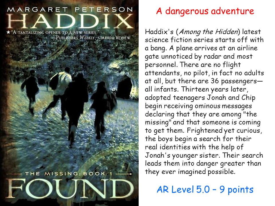 A dangerous adventure Haddix s (Among the Hidden) latest science fiction series starts off with a bang.