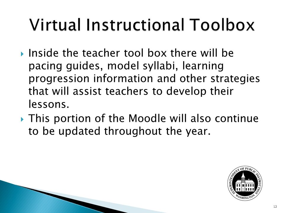 Inside the teacher tool box there will be pacing guides, model syllabi, learning progression information and other strategies that will assist teacher