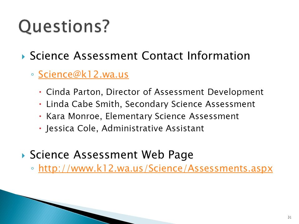 Science Assessment Contact Information Science@k12.wa.us Cinda Parton, Director of Assessment Development Linda Cabe Smith, Secondary Science Assessme