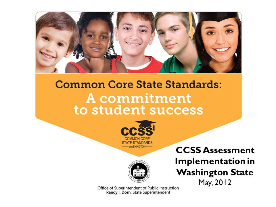 CCSS Assessment Implementation in Washington State May, 2012