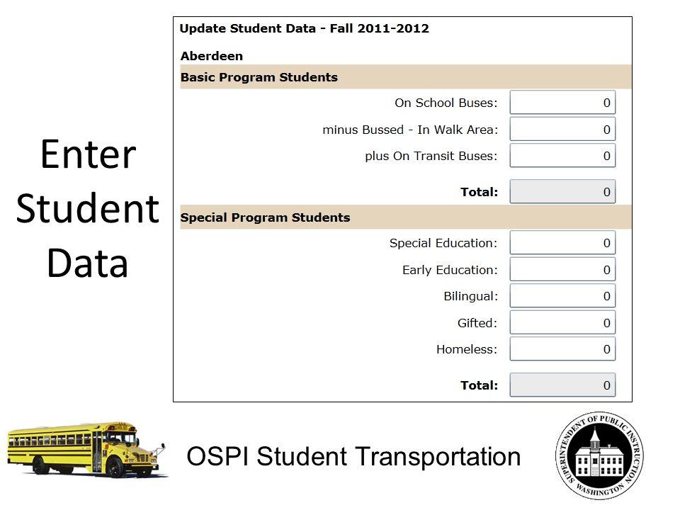 Enter Student Data OSPI Student Transportation
