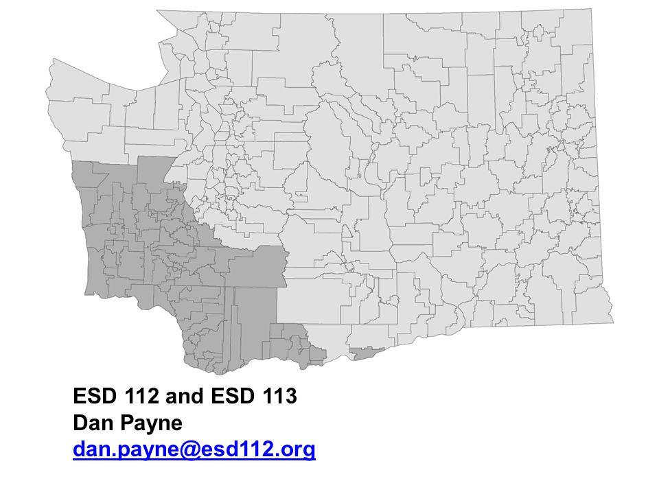 ESD 112 and ESD 113 Dan Payne dan.payne@esd112.org