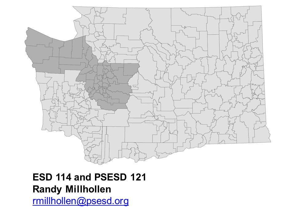 ESD 114 and PSESD 121 Randy Millhollen rmillhollen@psesd.org