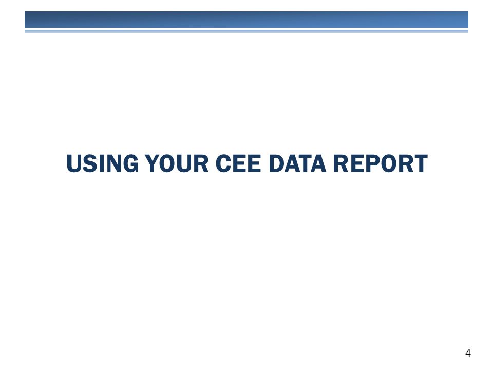 USING YOUR CEE DATA REPORT 4