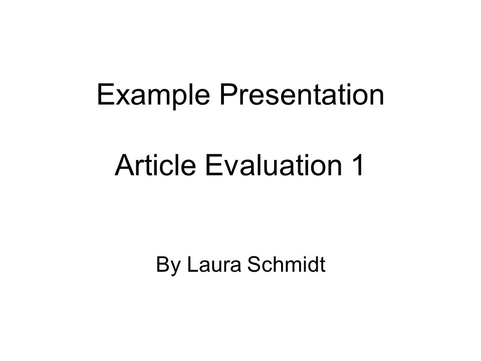 Example Presentation Article Evaluation 1 By Laura Schmidt