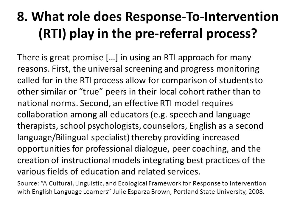 8. What role does Response-To-Intervention (RTI) play in the pre-referral process? There is great promise […] in using an RTI approach for many reason