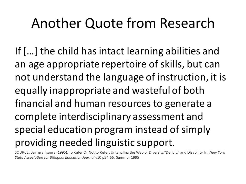 Quote Students who have disorders that interfere with the teaching and learning process should be referred to special education programs that will allow them to develop the skills necessary for full participation in society.