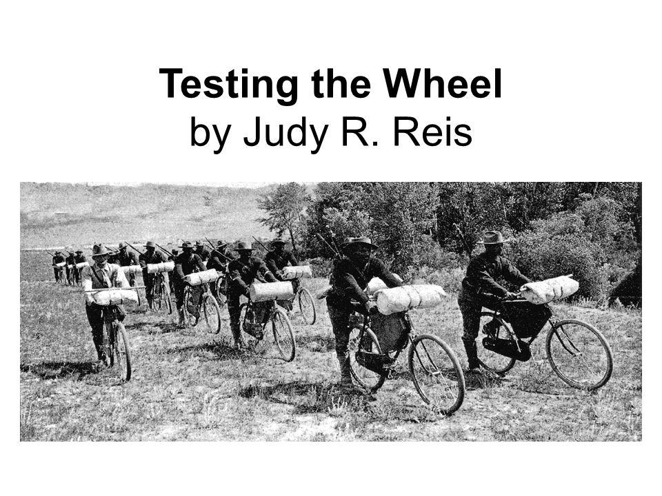 Testing the Wheel by Judy R. Reis