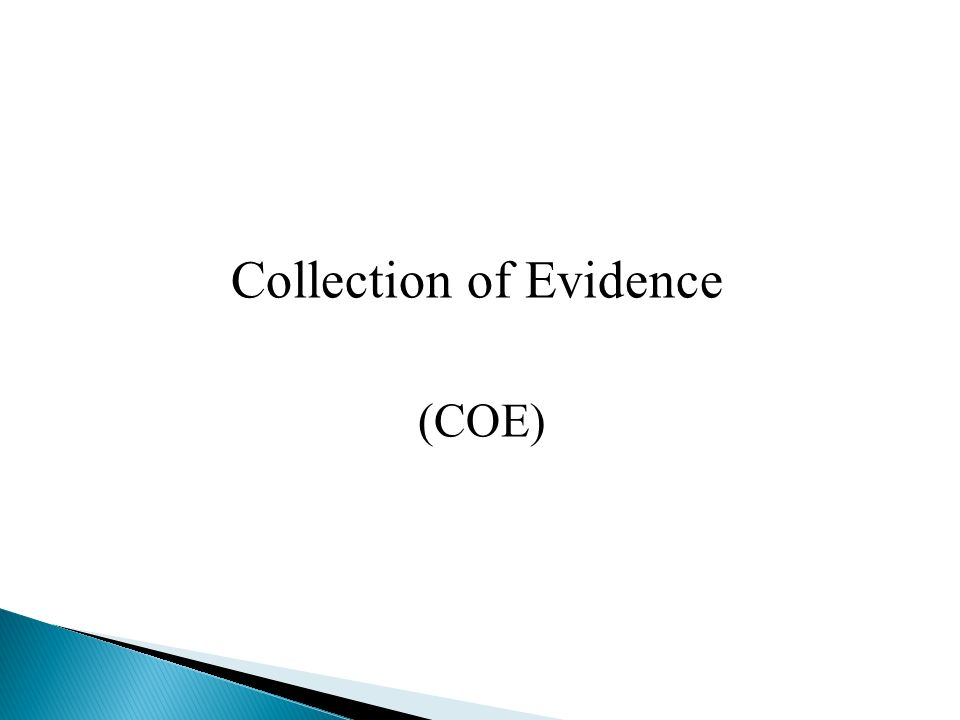 Collection of Evidence (COE)