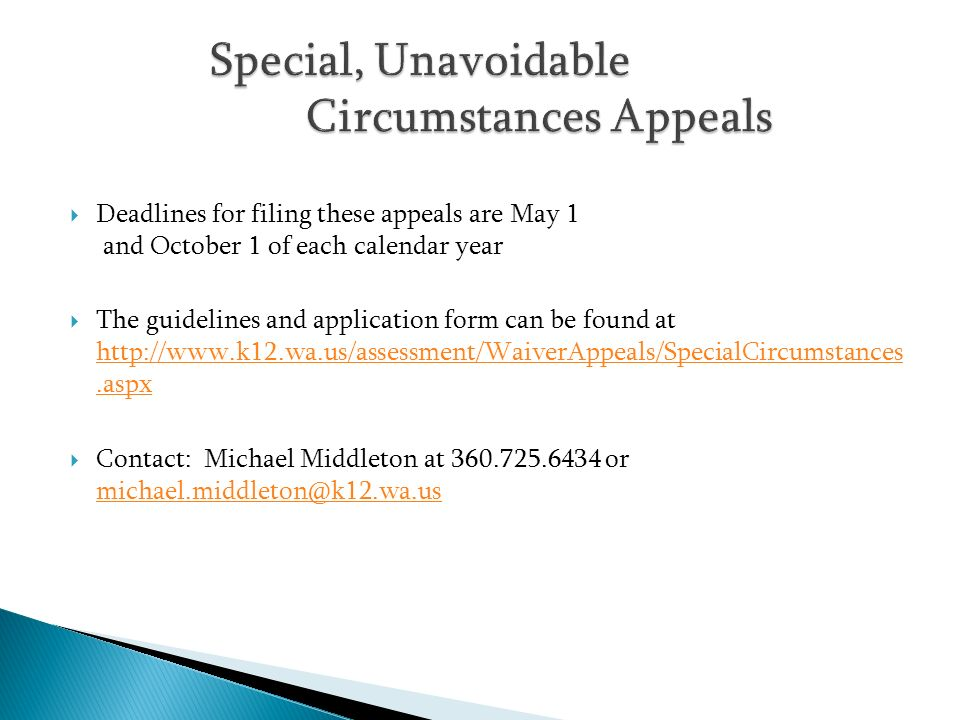 Deadlines for filing these appeals are May 1 and October 1 of each calendar year The guidelines and application form can be found at http://www.k12.wa