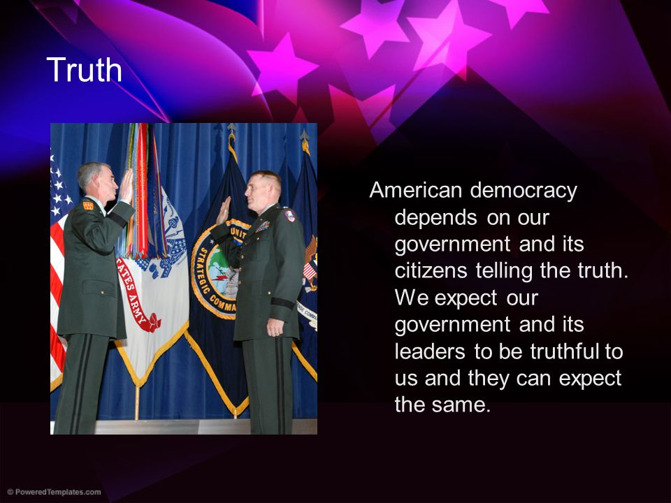 Truth American democracy depends on our government and its citizens telling the truth.