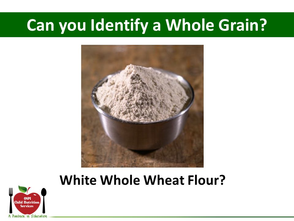 White Whole Wheat Flour? Can you Identify a Whole Grain?