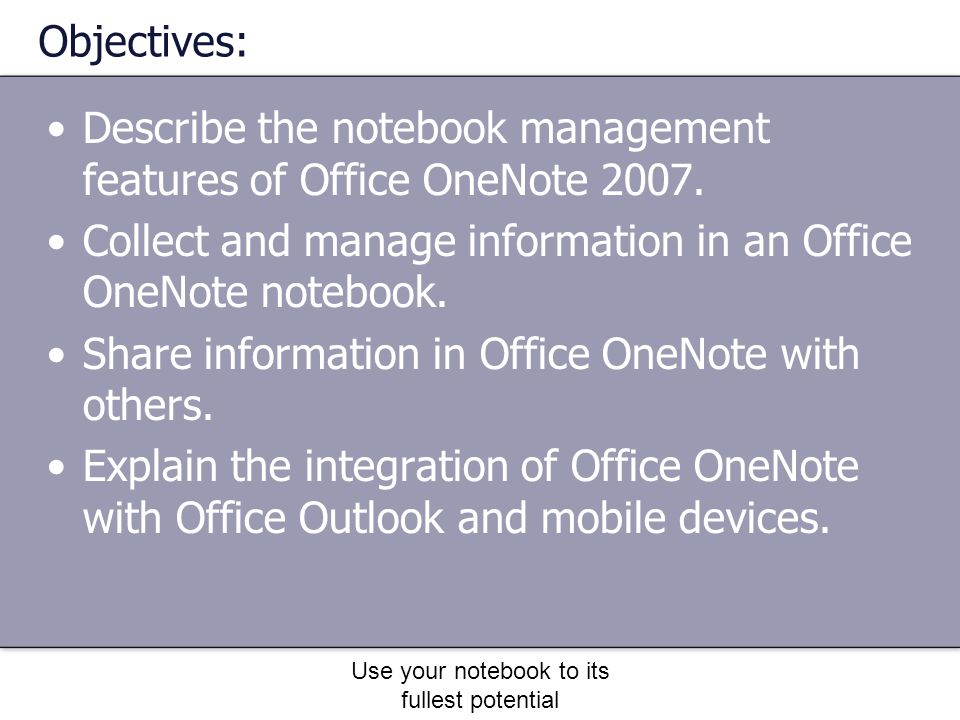 Use your notebook to its fullest potential Sharing Notebooks Others on the network can view and edit the notebook.