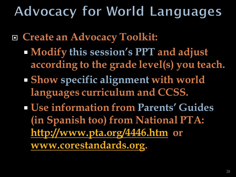 Share information with stakeholders: At back-to-school night During conversations with colleagues (ELA, Math, SS, Science, Arts) and administrators During curriculum planning meetings Via school website At world languages events At local School Board meetings At language conferences 29